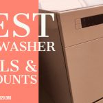 Best Dishwasher 2020-2021 Deals & Discount That You Need To Know!